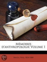 Memoires D'Anthropologie Volume 1