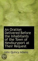 An Oration Delivered Before the Inhabitants of the Town of Newburyport at Their Request
