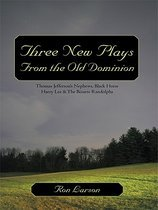 Three New Plays From the Old Dominion