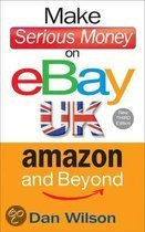 Make Serious Money on eBay, Amazon and Beyond