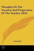 Thoughts On The Vocation And Progression Of The Teacher (1854)