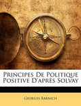 Principes de Politique Positive D'Aprs Solvay