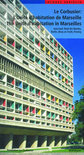Le Corbusier L Unite d Habitation De Marseille / the Unite d Habitation in Marseilles