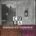 Cuba, Gebogen Niet Gebroken