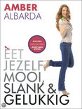 Eet jezelf mooi, slank &amp; gelukkig