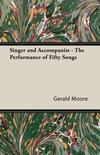 Singer And Accompanist - The Performance Of Fifty Songs