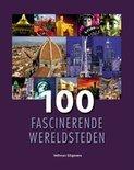 100 fascinerende wereldsteden