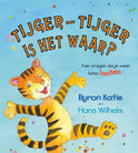 Tijger-Tijger is het waar?