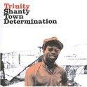 Shanty Town Determination