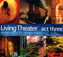 Living Theater Act Three