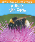 A Bee's Life Cycle
