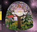 Waarom ?