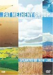 Pat Metheny Group - Speaking of Now Live