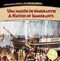 Una Nacion de Inmigrantes / A Nation of Immigrants