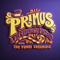 Primus & The Chocolate Factory With