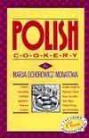 Polish Cookery: Poland's Bestselling Cookbook Adapted For American Kitchens. Includes Recipes For Mushroom-Barley Soup, Cucumber Salad