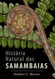 Historia Natural Das Samambaias = A Natural History of Ferns
