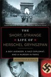 The Short, Strange Life of Herschel Grynszpan