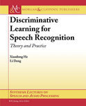 Discriminative Learning for Speech Processing