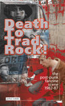 Death To Trad Rock! -..