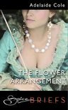 The Flower Arrangement (for fans of Fifty Shades by E. L. James) (Spice Briefs)