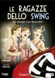 Le Ragazze Dello Swing (De Meisjes Van Mussolini)