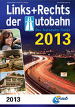 Links + rechts der Autobahn  / 2013