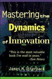 Mastering the Dynamics of Innovation