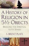 A History of Religion in 51/2 Objects