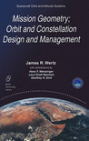 Mission Geometry, Orbit and Constellation Design and Management