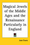 Magical Jewels Of The Middle Ages And The Renaissance Particularly In England (1922)