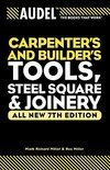 Audel Carpenter's And Builder's Tools, Steel Square And Joinery
