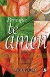 Para Que Te Amen