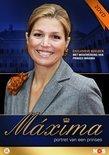 Maxima: Portret Van Een Prinses