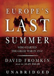 Europe S Last Summer: Who Started the Great War in 1914?