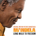 Mandela: Long Walk To Freedom (Original Motion Picture Soundtrack)