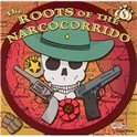 Various - Roots Of The Narcocorrido