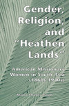 Gender, Religion and the Heathen Lands