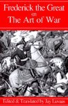 Frederick The Great On The Art Of War