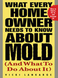 What Every Home Owner Needs to Know About Mold and What to Do About It (ebook)