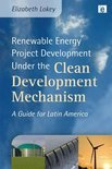 Renewable Energy Project Development Under The Clean Development Mechanism
