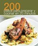 200 Platos Para Preparar y Cocinar En 20 Minutos