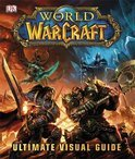 World of Warcraft: The Ultimate Visual Guide