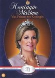 Koningin Maxima - Van Prinses Tot Koningin