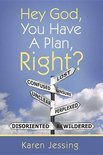 Hey God, You Have a Plan, Right? (ebook)