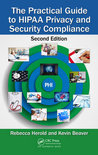 The Practical Guide to Hipaa Privacy and Security Compliance, Second Edition