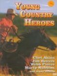 Young Country Heroes