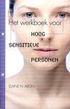 Het werkboek voor hoog sensitieve personen / druk Heruitgave