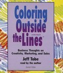 Coloring Outside the Lines: Business Thoughts on Creativity, Marketing, and Sales