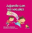 Jugando Con Las Vocales (Playing with Vowels)